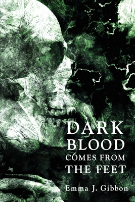 Dark Blood Comes from the Feet Cover Image