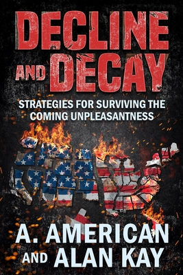 Decline and Decay: Strategies for Surviving the Coming Unpleasantness Cover Image