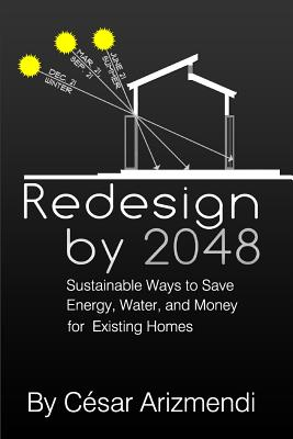 Redesign by 2048: Sustainable Ways to Save Energy, Water, and Money for Existing Homes Cover Image