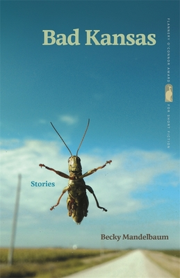 Bad Kansas: Stories (Flannery O'Connor Award for Short Fiction #89) Cover Image