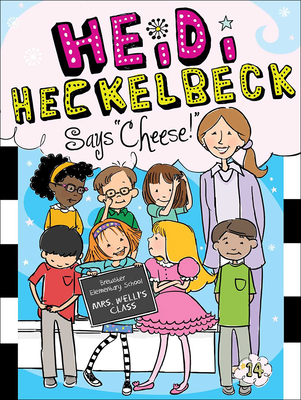 Heidi Heckelbeck Says Cheese! Cover Image