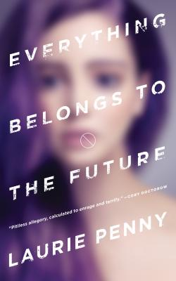 Everything Belongs to the Future Cover Image
