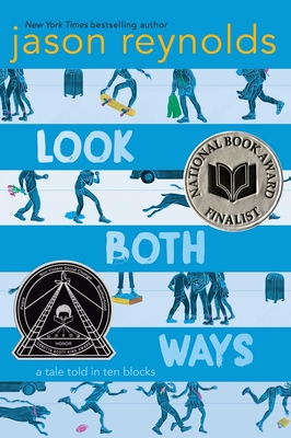 Look Both Ways: A Tale Told in Ten Blocks Jason Reynolds, Alexander Nabaum (Illus.), Atheneum/Caitlyn Dlouhy Books, $17.99,