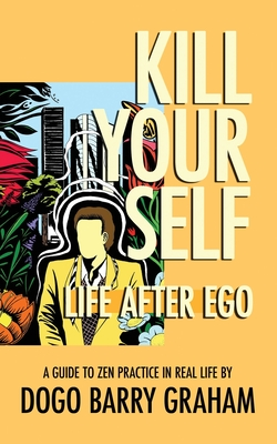 Kill Your Self: Life After Ego Cover Image