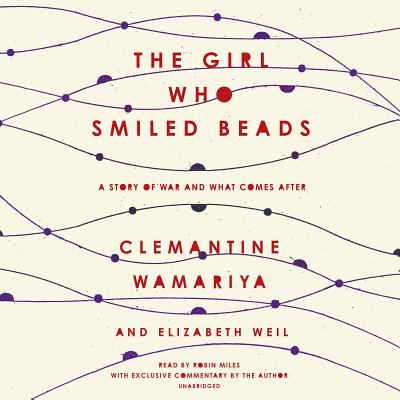 The Girl Who Smiled Beads: A Story of War and What Comes After Cover Image