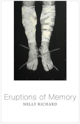 Eruptions of Memory: The Critique of Memory in Chile, 1990-2015 Cover Image