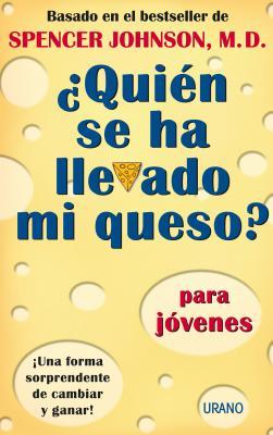 Quien Se Ha Llevado Mi Queso? = Who Moved My Cheese? Cover Image