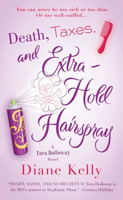 Death, Taxes, and Extra-Hold Hairspray Cover