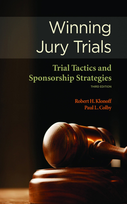Winning Jury Trials: Trial Tactics and Sponsorship Strategies Cover Image