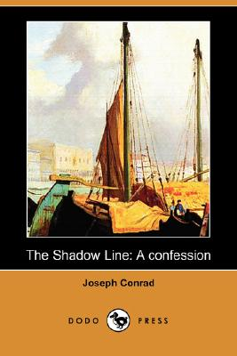 The Shadow Line: A Confession (Dodo Press) Cover Image