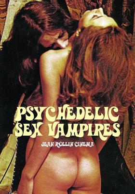 Psychedelic Sex Vampires: Jean Rollin Cinema (Cult Movie Specials) Cover Image