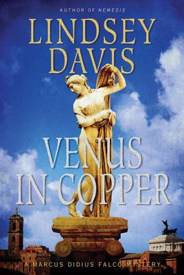 Venus in Copper: A Marcus Didius Falco Mystery (Marcus Didius Falco Mysteries #3) Cover Image