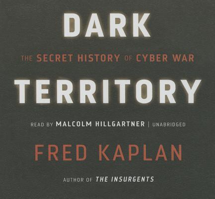 Dark Territory Lib/E: The Secret History of Cyber War Cover Image
