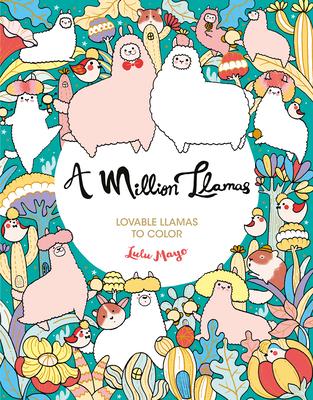 A Million Llamas: Lovable Llamas to Color Cover Image