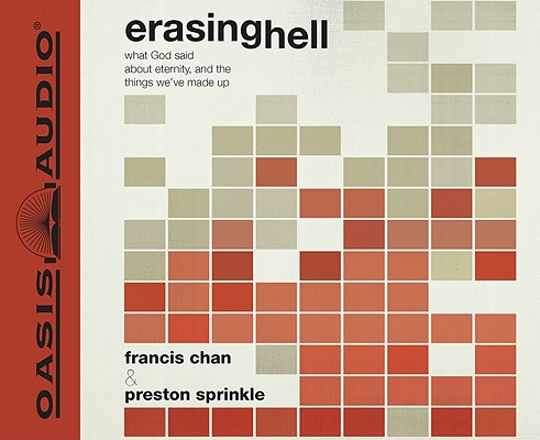 Erasing Hell: What God said about eternity, and the things we made up Cover Image