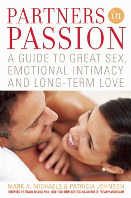 Partners in Passion: A Guide to Great Sex, Emotional Intimacy and Long-Term Love Cover Image