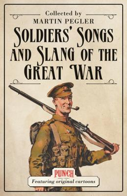 Soldiers' Songs and Slang of the Great War Cover Image
