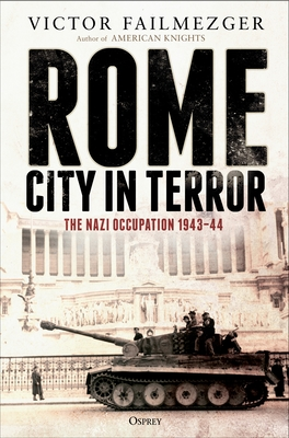 Rome – City in Terror: The Nazi Occupation 1943–44 Cover Image