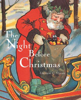 The Night Before Christmas: A Classic Illustrated Edition Cover Image