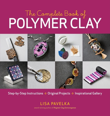 The Complete Book of Polymer Clay Cover Image