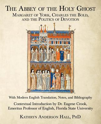 The Abbey of the Holy Ghost: Margaret of York, Charles the Bold, and the Politics of Devotion Cover Image