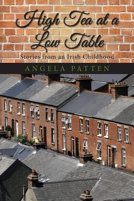 High Tea at a Low Table, Stories from an Irish Childhood Cover Image