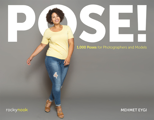 Pose!: 1,000 Poses for Photographers and Models Cover Image