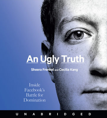 An Ugly Truth CD: Inside Facebook's Battle for Domination Cover Image