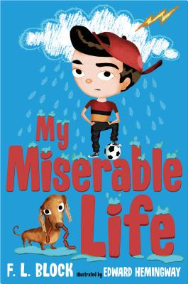 My Miserable Life by F.L. Block