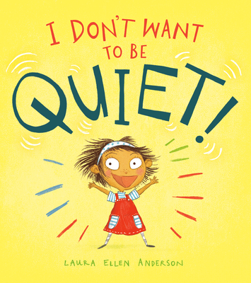 I Don't Want to Be Quiet! Cover Image