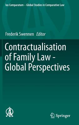 Contractualisation of Family Law - Global Perspectives (Ius Comparatum - Global Studies in Comparative Law #4) Cover Image