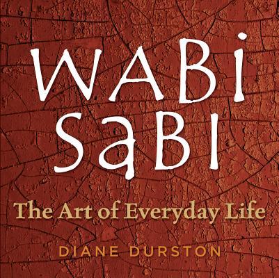 Wabi Sabi: The Art of Everyday Life Cover Image
