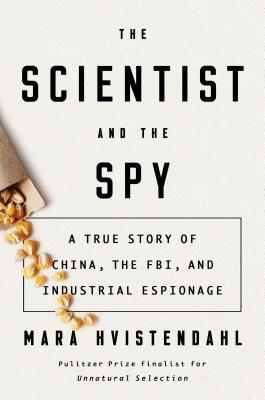 The Scientist and the Spy: A True Story of China, the FBI, and Industrial Espionage Cover Image