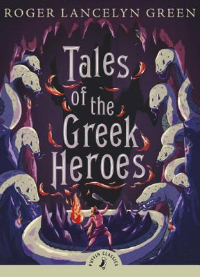 Tales of the Greek Heroes (Puffin Classics) Cover Image
