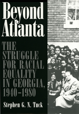 Beyond Atlanta: The Struggle for Racial Equality in Georgia, 1940-1980 Cover Image
