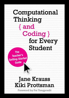 Computational Thinking and Coding for Every Student: The Teacher's Getting-Started Guide Cover Image