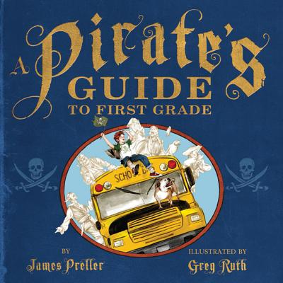 A Pirate's Guide to First Grade Cover