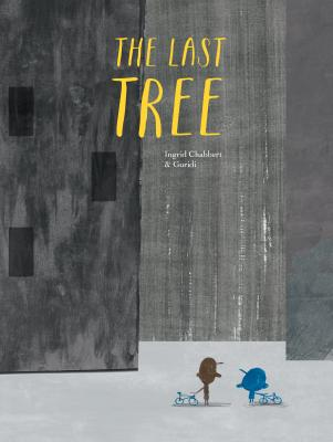 The Last Tree by Ingrid Chabbert