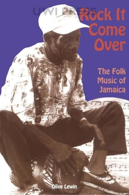 Rock It Come Over: The Folk Music of Jamaica Cover Image