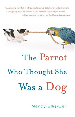 The Parrot Who Thought She Was a Dog Cover