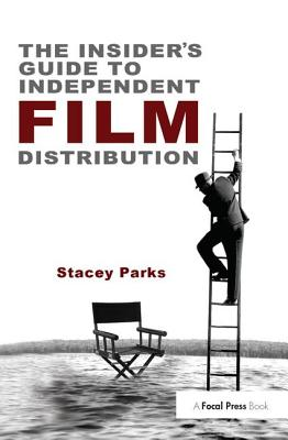 The Insider's Guide to Independent Film Distribution Cover Image