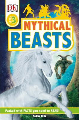 DK Readers Level 3: Mythical Beasts Cover Image