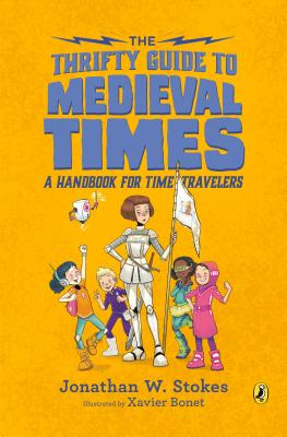 The Thrifty Guide to Medieval Times: A Handbook for Time Travelers (The Thrifty Guides) Cover Image