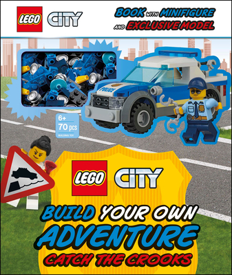 LEGO City Build Your Own Adventure Catch the Crooks: with minifigure and exclusive model (LEGO Build Your Own Adventure) Cover Image