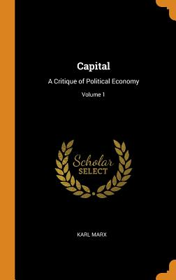 Capital: A Critique of Political Economy; Volume 1 Cover Image