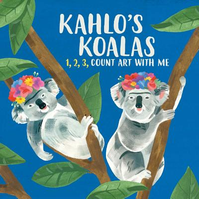 Kahlo's Koalas: 1, 2, 3, Count Art with Me Cover Image
