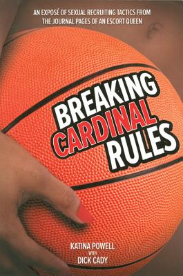 Breaking Cardinal Rules: An Expose of Sexual Recruiting Tactics from the Journal Pages of an Escort Queen Cover Image