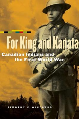 For King and Kanata: Canadian Indians and the First World War Cover Image