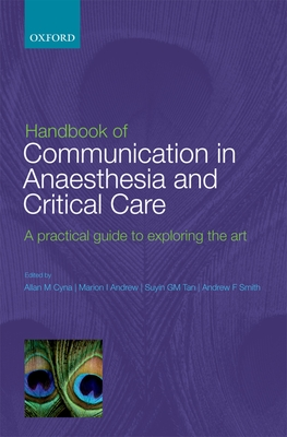 Handbook of Communication in Anaesthesia and Critical Care: A Practical Guide to Exploring the Art Cover Image