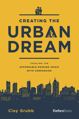 Creating the Urban Dream: Tackling the Affordable Housing Crisis with Compassion Cover Image